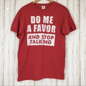 Do Me A Favor And Stop Talking Short Sleeve TShirt